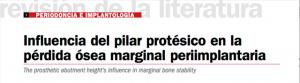 La influencia del pilar protésico en la pérdida ósea marginal periimplantaria