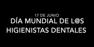 Día Mundial de l@s Higienistas Dentales